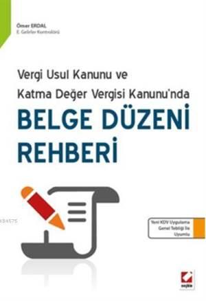 Belge Düzeni Rehberi; Vergi Usul Kanunu ve Katma Deger Vergisi Kanunu?nda