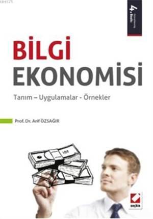Bilgi Ekonomisi; Tanim  Uygulamalar  Örnekler