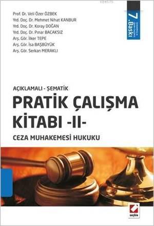 Pratik Çalisma Kitabi  II, Ceza Muhakemesi Hukuku; Açiklamali  Sematik