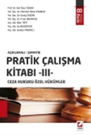 Pratik Çalışma Kitabı  III; Ceza Hukuku Özel Hükümler