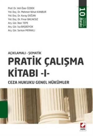 Pratik Çalışma Kitabı  I, Ceza Hukuku Genel Hükümler; Açıklamalı  Şematik