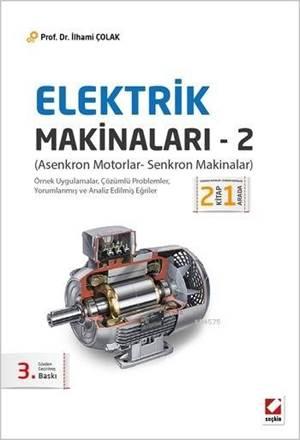 Elektrik Makinalari - 2; Asenkron Motorlar - Senkron Makinalar
