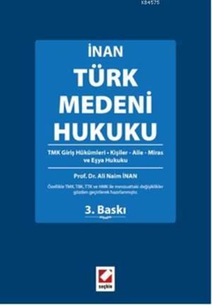 Türk Medeni Hukuku; TMK Giris Hükümleri - Kisiler - Aile - Miras ve Esya Hukuku
