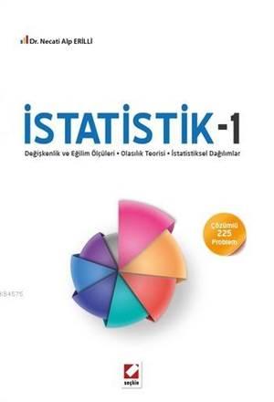 Istatistik-1; Degiskenlik ve Egilim Ölçüleri-Olasilik Teorisi-Istatistiksel Dagilimlar