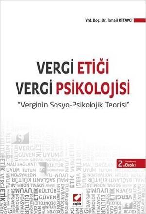 "Vergi Etigi-Vergi Psikolojisi; ""Verginin Sosyo-Psikolojik Teorisi"""
