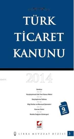 Türk Ticaret Kanunu; Karşılaştırmalı  Gerekçeli
