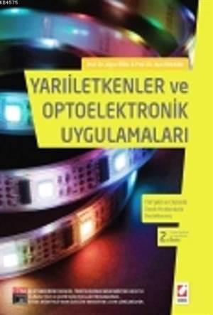 Yarıiletkenler ve Optoelektronik Uygulamaları; 150 Şekil ve Çözümlü Örnek Problemlerle Desteklenmiş
