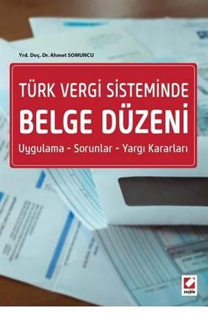 Türk Vergi Sisteminde Belge Düzeni; Uygulama-Sorunlar-Yargı Kararları