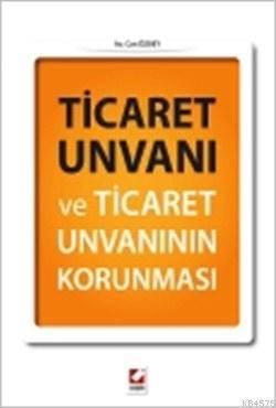 Ticaret Unvani ve Ticaret Unvaninin Korunmasi