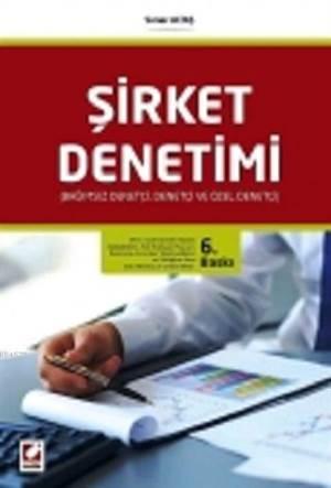 Şirket Denetimi; Bağımsız Denetçi,Denetçi ve Özel Denetçi