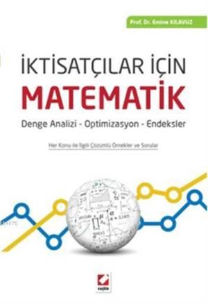 İktisatçılar İçin Matematik; Denge Analizi ? Optimizasyon ? Endeksler