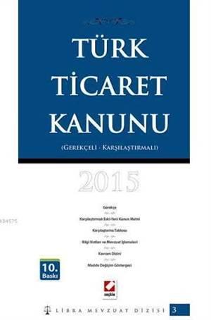 Türk Ticaret Kanunu (Ciltli); Karşılaştırmalı - Gerekçeli