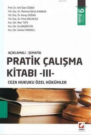 Açıklamalı-Şematik Pratik Çalışma Kitabı III; Ceza Hukuku Özel Hükümler