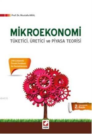 Mikroekonomi; Tüketici, Üretici ve Piyasa Teorisi