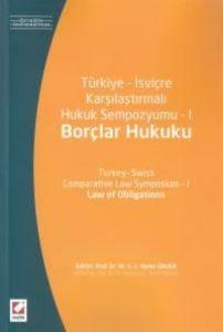 Türkiye – İsviçre Karşılaştırmalı Hukuk Sempozyumu – I (Borçlar Hukuku)