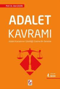 Adalet Kavramı; Adalet Kavramının Göreliliği Üzerine Bir Deneme