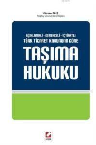 Türk Ticaret Kanununa Göre Taşıma Hukuku