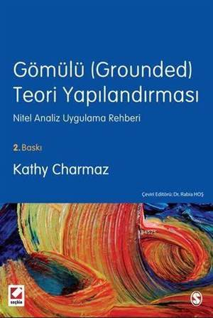 Gömülü (Grounded) Teori Yapılandırması Nitel Analiz Uygulama Rehberi