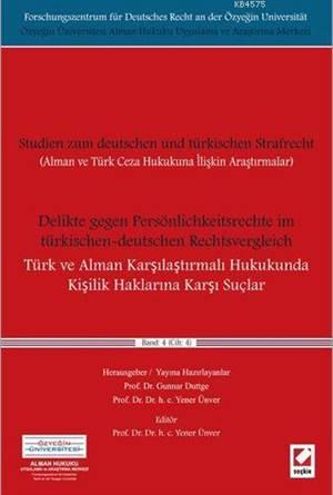 Delikte gegen Persönlichkeitsrechte im türkischen–deutschen Rechtsvergleich (Türk ve Alman Karşılaştırmalı Hukukunda Kişilik Haklarına Karşı Suçlar)