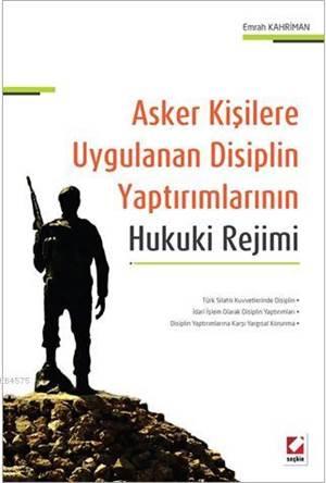 Asker Kişilere Uygulanan Disiplin Yaptırımlarının Hukuki Rejimi