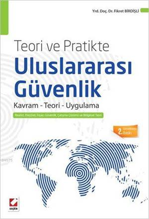 Teori Ve Pratikte Uluslararası Güvenlik; Kavram - Teori Ve Uygulama