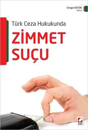 Zimmet Suçu; Türk Ceza Hukukunda