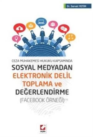 Sosyal Medyadan Elektronik Delil Toplama ve Değerlendirme