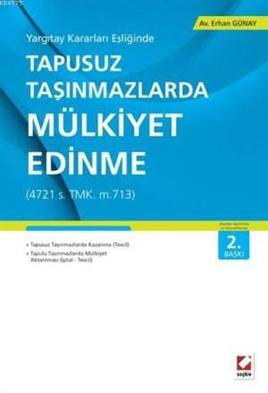 Tapusuz Taşınmazlarda Mülkiyet Edinme; (4721 S. TMK. M.713)