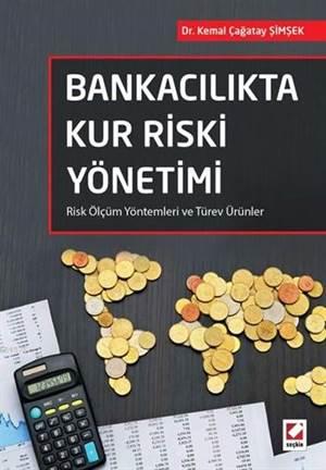 Bankacılıkta Kur Riski Yönetimi; Risk Ölçüm Yöntemleri Ve Türev Ürünler