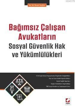 Bağımsız Çalışan Avukatların Sosyal Güvenlik Hak ve Yükümlülükleri
