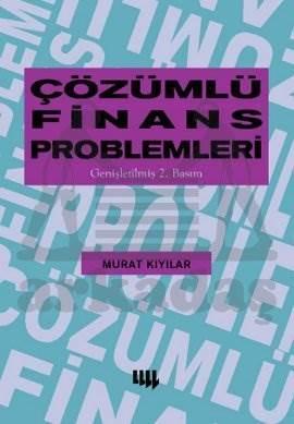 Çözümlü Finans Problemleri (Genişletilmiş 2.Baskı)