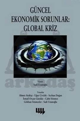 Güncel Ekonomik Sorunlar 2: Global Kriz