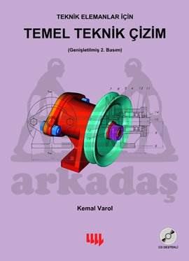 Teknik Elemanlar için Temel Teknik Çizim (Genişletilmiş 2. Basım)