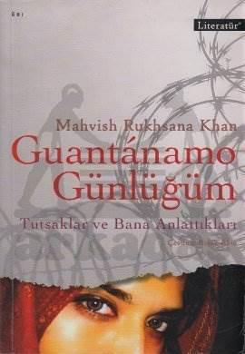 Guantanamo Günlüğüm: Tutsaklar ve Bana Anlattıkları