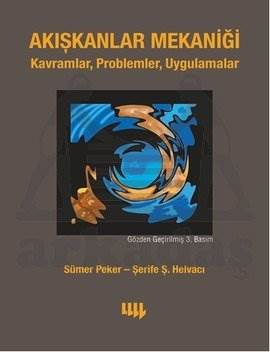 Akışkanlar Mekaniği: Kavramlar, Problemler, Uygulamalar (CD'li) Güncelleştirilmiş Tekrar Baskı