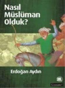 Nasıl Müslüman Olduk