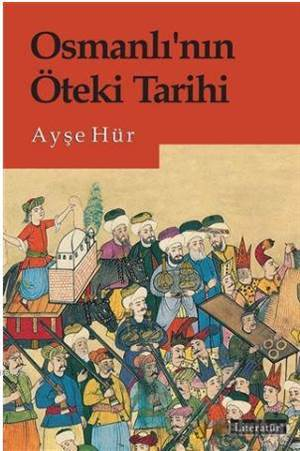 Osmanlı'Nın Öteki<br/>Tarihi