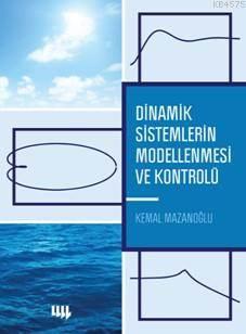 Dinamik Sistemlerin Modellenmesi ve Kontrolü