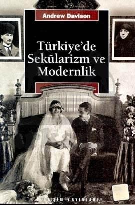 Türkiye'de Sekülarizm Ve Modernlik: Hermenötik Bir Yeniden Değerlendirme
