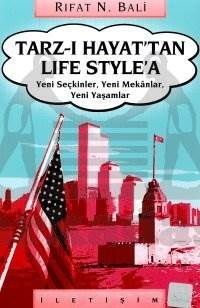 Tarz-ı Hayat'tan Life Style'a: Yeni Seçkinler, Yeni Mekanlar,Yeni Yaşamlar