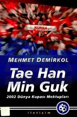 Tae Han Min Guk: 2002 Dünya Kupası Mektupları