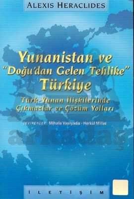 """Yunanistan ve """"Doğu'dan Gelen Tehlike"""" Türkiye: Türk-Yunan İlişkilerinde Çıkmazlar ve Çözüm Yolları"""