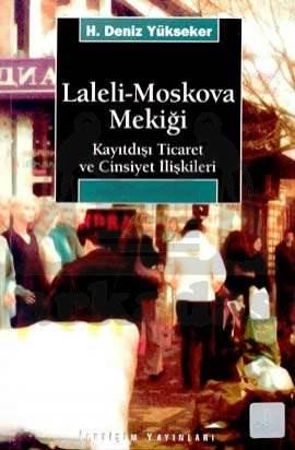Laleli-Moskova Mekiği: Kayıtdışı Ticaret ve Cinsiyet İlişkileri