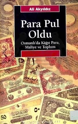 Para Pul Oldu: Osmanlı'da Kağıt Para, Maliye ve Toplum