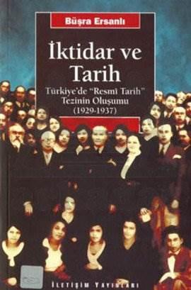 """İktidar ve Tarih: Türkiye'de """"Resmi Tarih"""" Tezinin Oluşumu (1929-1937)"""