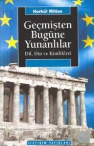Geçmişten Bugüne Yunanlılar: Dil, Din ve Kimlikleri