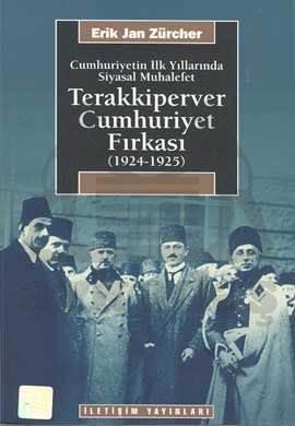 Terakkiperver Cumhuriyet Fırkası (1924-1925): Cumhuriyetin İlk Yıllarında Siyasal Muhalefet