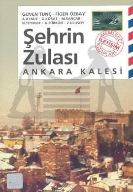 Şehrin Zulası: Ankara Kalesi