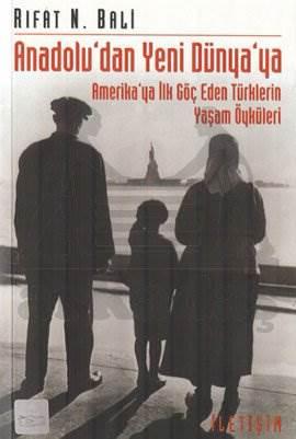 Anadolu'dan Yeni Dünya'ya: Amerika'ya İlk Göç Eden Türklerin Yaşam Öyküleri