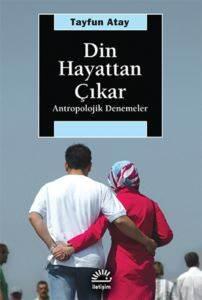 Din Hayattan Çıkar: Antropolojik Denemeler